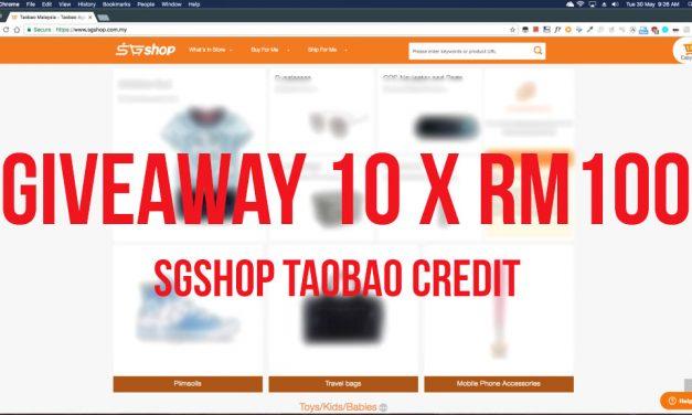 GIVEAWAY – 10 X RM 100 Credit SGShop Taobao Malaysia Untuk Dimenangi